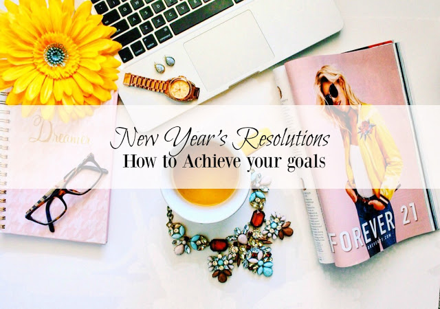 New Year's Resolutions: How to Achieve Your Goals