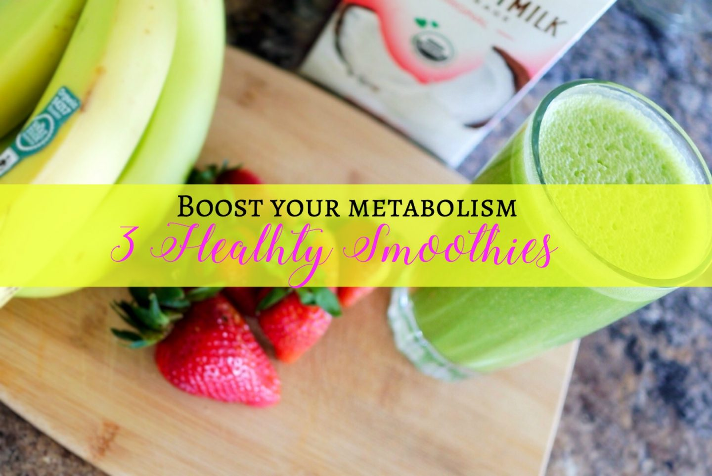 3 Metabolism Boosting Smoothies
