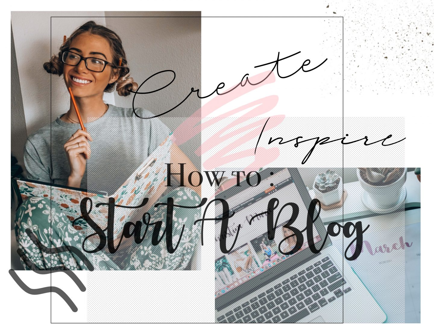 How To Start A Blog: For Beginners